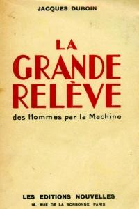 La Grande Releve de l'homme par la machine par Jacques Duboin